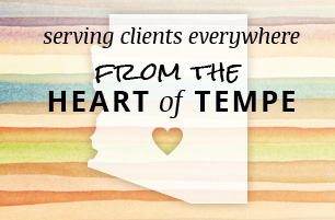 Serving clients everywhere from the heart of Tempe